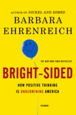Bright-Sided: How Positive Thinking is Undermining America