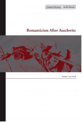 Romanticism After Auschwitz