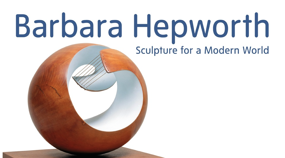 Barbara Hepworth: Sculpture for a Modern World 24th June to 25th October 2015