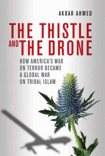 The Thistle and the Drone: How America's War on Terror Became a
